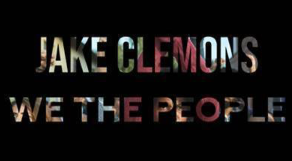 """JAKE CLEMONS RELEASES """"WE THE PEOPLE"""" REMIX"""
