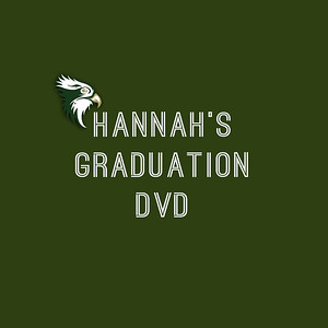 Hannah's Graduation DVD