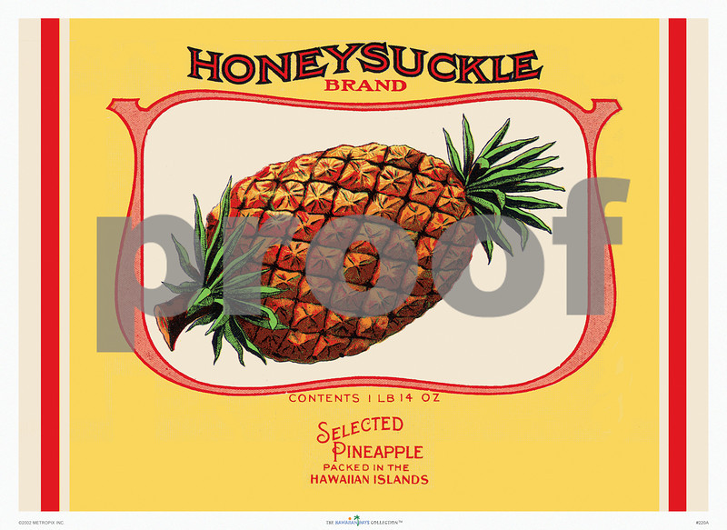 220: 'Honeysuckle Brand' Vintage product label for canned Hawaiian pineapple. Ca. 1935. (PROOF watermark will not appear on your print)