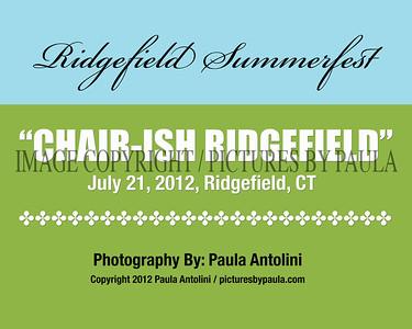 """RIDGEFIELD SUMMERFEST 2012  """"CHAIR-ISH RIDGEFIELD"""" ~ Ridgefield, CT ~ July 21, 2012"""