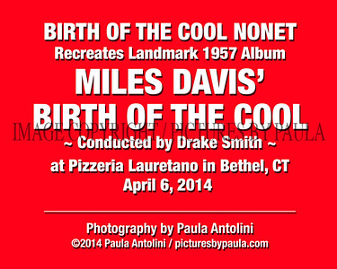 BIRTH OF THE COOL NONET ~ 1957 Miles Davis Album ~ Pizzeria Lauretano ~ Bethel, CT ~ April 6, 2014