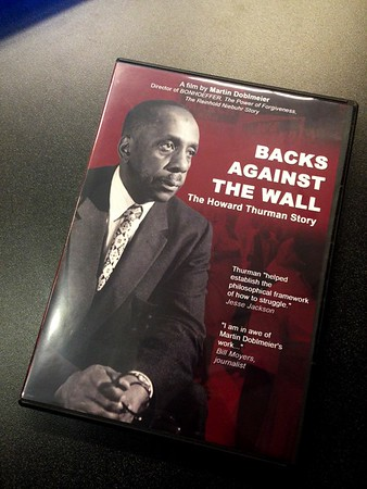 "A Panel Discussion of  the film,  ""Backs Against the Wall: The Howard Thurman Story"""