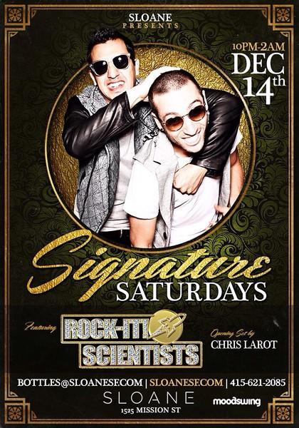 Signature Saturdays feat. Rock-It Scientists @ Sloane 12.14.13