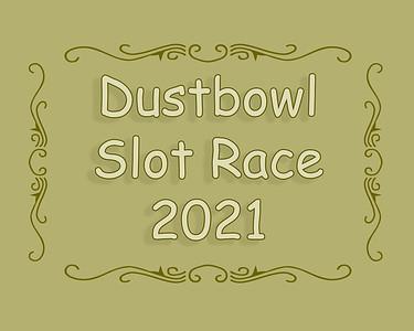 Dustbowl Slot Race 2021