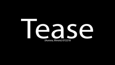 Tease (Aurora, Illinois) 072218