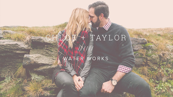 CHLOE + TAYLOR ////// WATER WORKS