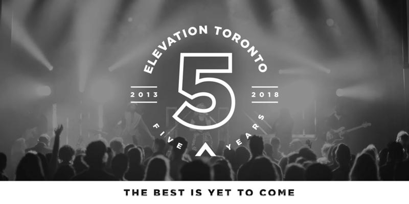 Elevation Church GTA  - 5th Year Anniversary
