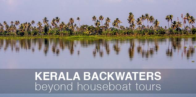 Kerala backwaters beyond houseboat tours